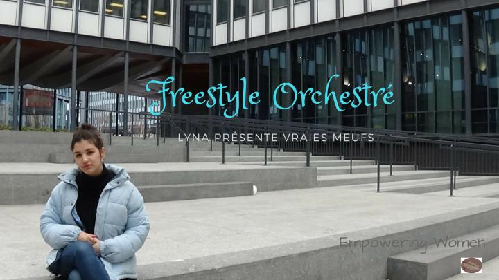 [ Lyna Malandro #Vraies Meufs ] dans notre 2 ème Freestyle Orchestré !>